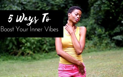5 Ways To Boost Your Inner Vibes