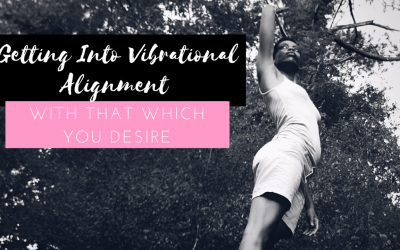 Getting Into Vibrational Alignment With That Which You Desire