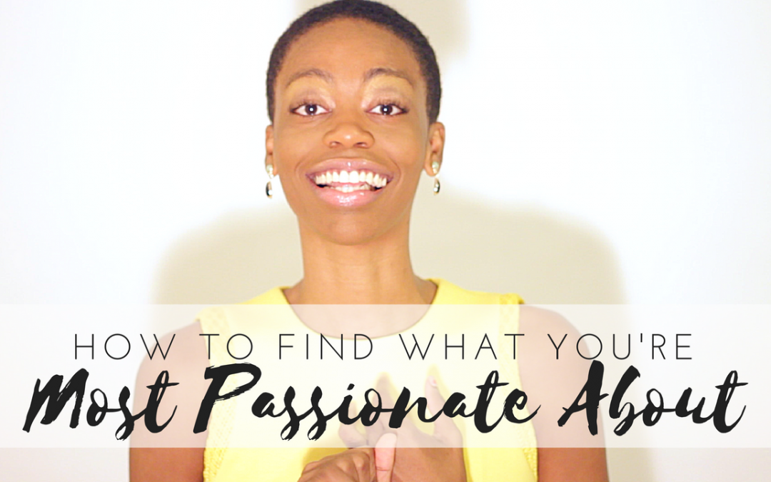 How To Find What You're Most Passionate About