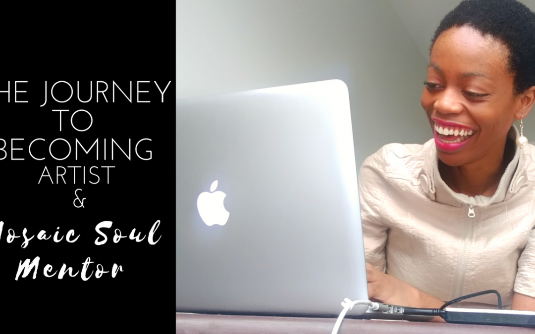 The Journey To Becoming Artist & Mosaic Soul Mentor