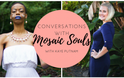 Conversations With Mosaic Souls: Kaye Putnam